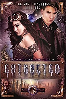 Extracted (The Lost Imperials Series Book 1) by [Ficklin, Sherry D., Jolley, Tyler H.]