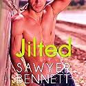 Jilted: A Love Hurts Novel Audiobook by Sawyer Bennett Narrated by Maxine Mitchell, Joe Arden