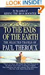 To the Ends of the Earth: The Selecte...