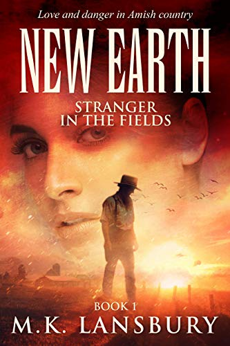 New Earth: Stranger in the Fields: A Sweet Amish Romance by [Lansbury, M.K.]