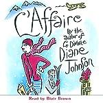 L'Affaire | Diane Johnson