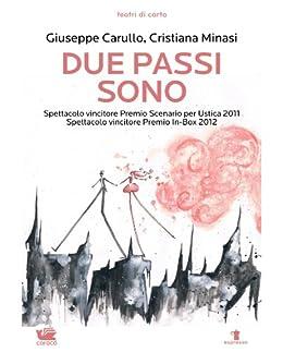 Due Passi Sono: 3 (Teatri di carta) (Italian Edition)