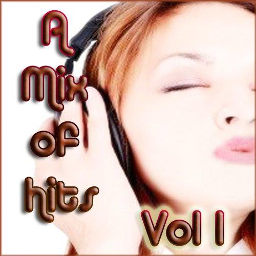 A Mix of Hits, Vol .1