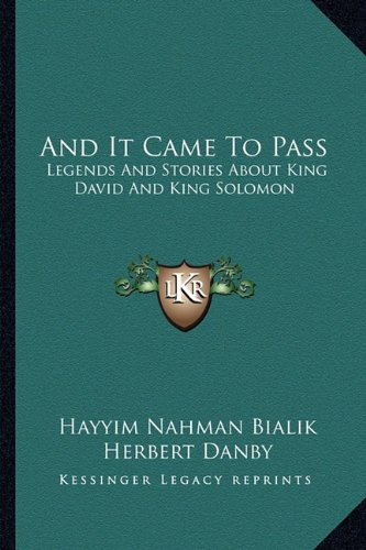 And It Came To Pass: Legends And Stories About King David And King Solomon
