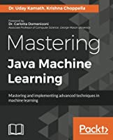 Mastering Java Machine Learning Front Cover