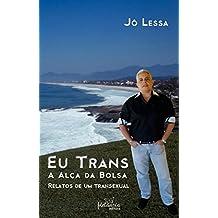 Eu trans: A alça da bolsa - Relatos de um transexual