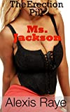 Erection Pill: Ms. Jackson (BBW interracial)