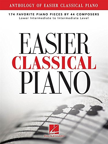 Anthology Of Easier Classical Piano -174 Favorite Pieces By 44 Composers