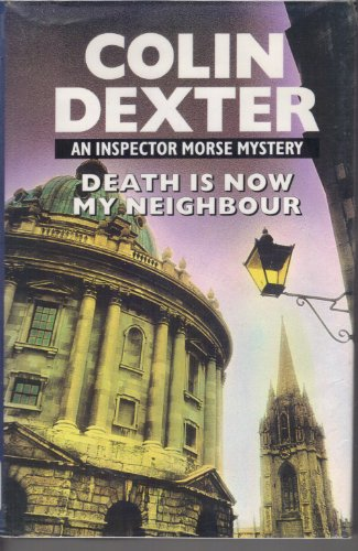 The Fourth Inspector Morse Omnibus: The Way Through the Woods; The Daughters of Cain; Death Is Now My Neighbour