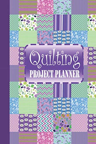 Quilting Project Planner: The Ultimate Quilters Idea And History Tracking Notebook To Record Up To 60 Quilt Design Projects And Quilt Index Page To ... Details (Purple Pastel Patchwork)-Version 2