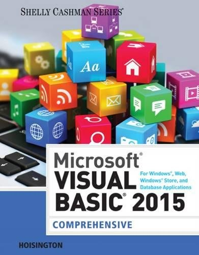 Microsoft Visual Basic 2015 for Windows, Web, Windows Store, and Database Applications: Comprehensive by Hoisington Corinne