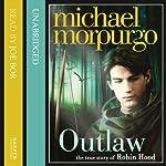 Outlaw: The Story of Robin Hood   Michael Morpurgo