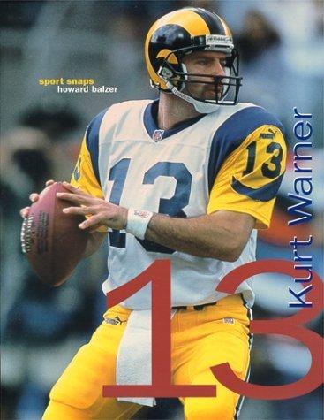 Kurt Warner: The Quarterback (Sport Snaps) by Howard Balzer -