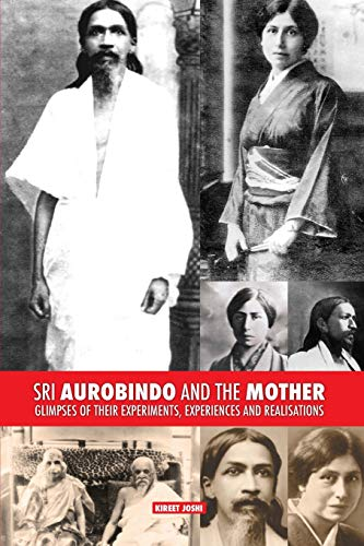 Sri Aurobindo and the Mother: Glimpses of Their