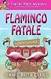 Flamingo Fatale (A Trailer Park Mystery) (Volume 1)