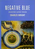 Negative Blue, Charles Wright and C. Wright, 0374220204