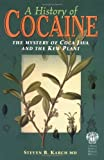 History of Cocaine, Steven B. Karch, 1853155470