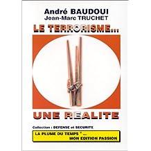 Le terrorisme-- une réalité