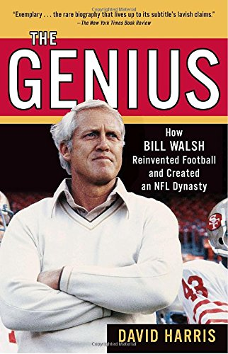 the-genius-how-bill-walsh-reinvented-football-and-created-an-nfl-dynasty