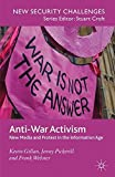 img - for Anti-War Activism: New Media and Protest in the Information Age (New Security Challenges) by Dr Kevin Gillan (2011-01-26) book / textbook / text book