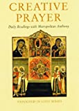 Creative Prayer: Daily Readings with Metropolitan Anthony of Sourozh (Enfolded in Love)