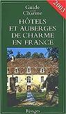 Hôtels et auberges de charme en France 2003 par Beaumont