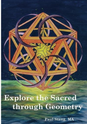 Explore the Sacred through Geometry: Sacred Geometry defined; why and how to create your own