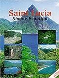 Saint Lucia: Simply Beautiful