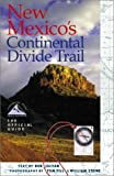 img - for New Mexico's Continental Divide Trail: The Official Guide book / textbook / text book
