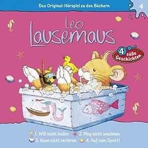 Leo Lausemaus will nicht baden (Leo Lausemaus 4) Hörspiel