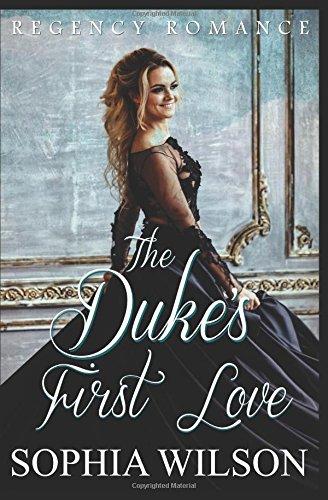The Duke's First Love (Regency Romance)