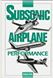 img - for Subsonic Airplane Performance by Amnon Katz (1994-11-01) book / textbook / text book