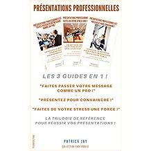 Présentations professionnelles : la trilogie de référence pour réussir vos présentations (French Edition)
