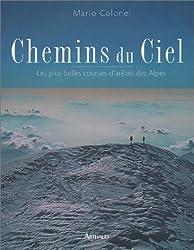 Chemins du ciel : Les Plus Belles Courses d'arêtes des Alpes