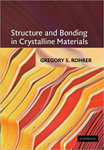 Book Structure and Bonding in Crystalline Materials by Gregory S. Rohrer (2001-07-19)