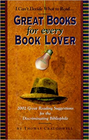 Kostenlose E-Books herunterladen, um Feuer zu entfachen Great Books for Every Book Lover: 2002 Great Reading Suggestions for the Discriminating Bibliophile PDF CHM ePub