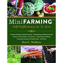 Mini Farming: Self-Sufficiency on 1/4 Acre Paperback