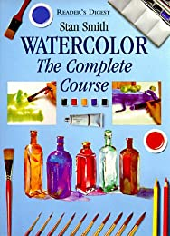 Watercolor: The Complete Course
