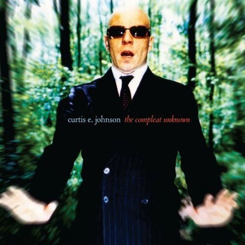 CD : Curtis E Johnson - Compleat Unknown (United Kingdom - Import)