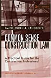 img - for Smith, Currie & Hancock's Common Sense Construction Law: A Practical Guide for the Construction Professional book / textbook / text book
