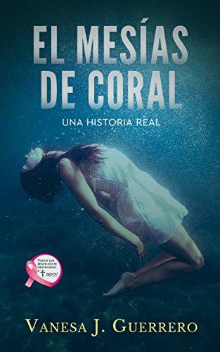 El Mesías de Coral (Spanish Edition) by [J. Guerrero, Vanesa]