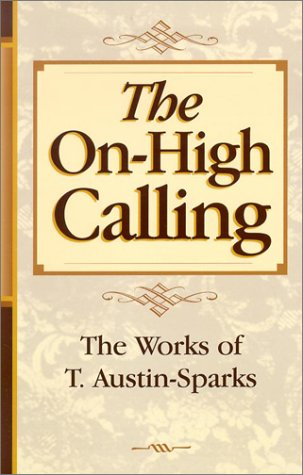 The On-High Calling (Works of T. ()