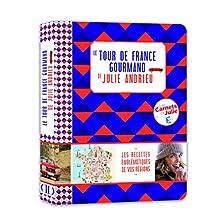 Le Tour de France gourmand de Julie Andrieu: Les recettes emblématiques de vos régions