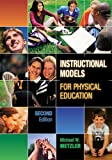 Instructional Models for Physical Education, Metzler, Michael W., 1890871583