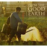 From the Good Earth: Traditional Farming Methods in a New Age