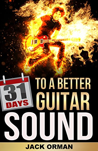 31 Days To A Better Guitar Sound