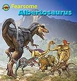 Fearsome Albertosaurus (When Dinosaurs Ruled the Earth)