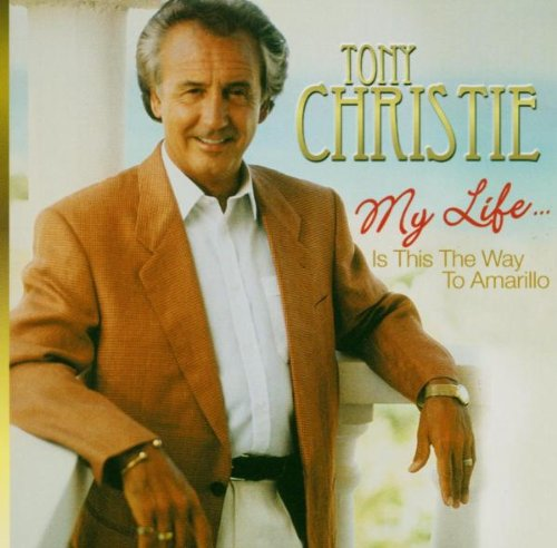 Tony Christie - My Life Is This The Way To Amarillo - Zortam Music