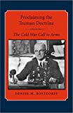 Proclaiming the Truman Doctrine: The Cold War Call to Arms (Library of Presidential Rhetoric)