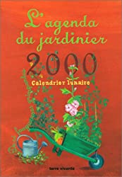 L'Agenda du jardinier 2000. Calendrier lunaire